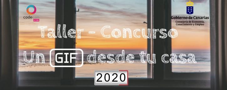 """Participación en Taller-Concurso """"Un GIF desde tu casa""""."""